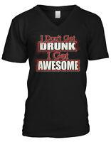 I Don't Get Drunk I Get Awesome Drinking Alcohol Beer Funny Mens V-neck T-shirt