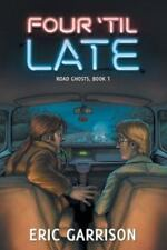 Four 'Til Late by Eric Garrison (2013, Paperback)
