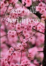 Sotto Mille Fiori Di Pesco by Michele Angelillo (2014, Paperback)