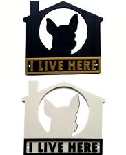 Chihuahua I Live Here 3D Plaque - House Garden Gate Door Sign