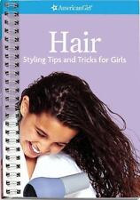 Hair : Styling Tips and Tricks for Girls by Jim Jordan and American Girl Editors
