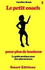 Le Petit Coach Pour Plus de Bonheur by Caroline Braun (2013, Paperback)