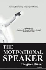 The Motivational Speaker : The Game Planner by Tilawan (2012, Paperback)