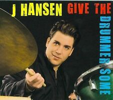 J. Hansen, Give the Drummer Some, Very Good