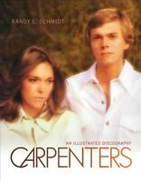 Carpenters : An Illustrated Discography, Hardcover by Schmidt, Randy L.; Bond...