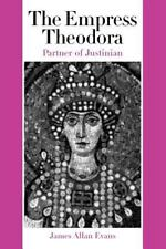The Empress Theodora : Partner of Justinian by James Allan Evans (2003,...