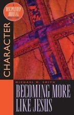 Becoming More Like Jesus: Character [Discipleship Journal] , Smith, Michael M.