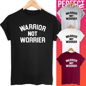Warrior Not Worrier Funny Slogan Unisex T-shirt Top Tee Gift Idea top