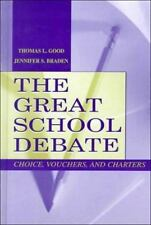 The Great School Debate: Choice, Vouchers, and Charters