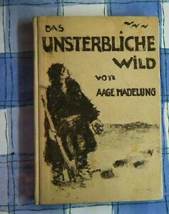 Das Unsterbliche Wild von Aage Madelung 1924 S. Fischer 1. Auflage 1924