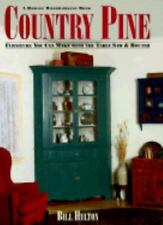 Country Pine: Furniture You Can Make With the Table Saw and Router by William H.