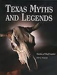 Texas Myths and Legends: Stories of the Frontier-ExLibrary