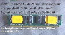 memoire CACHE L2 256KO for PPC44-54 -6400 - 6360  gain en puissance appréciable