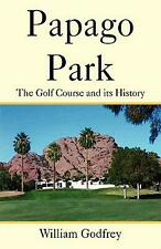 Papago Park by William Godfrey (English) Hardcover Book Free Shipping!