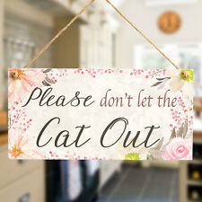 Please don't let the Cat Out - Home Decor Accessory To Keep Cat Indoor Cat Sign
