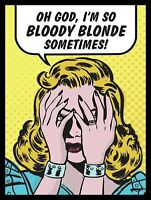 Oh Good Im Bloody Blond METAL VINTAGE RETRO SHABBY-CHIC SIGN WALL PLAQUE KITCHEN
