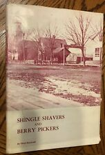 1976 Shingle Shavers and Berry Pickers, Oliver Raymond, signed first edition