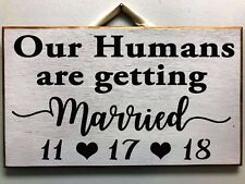 Our Humans are getting Married sign save date wedding dog cat photo prop pets