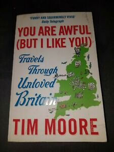 You Are Awful (  But I Like You ) By Tim Moore Paperback Book