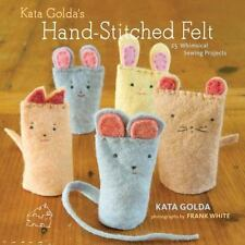 New Kata Golda's Hand-Stitched Felt 25 Whimsical Sewing Projects By Kata Golda