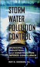 Storm Water Pollution Control: Municipal, Industrial and Construction NPDES Comp