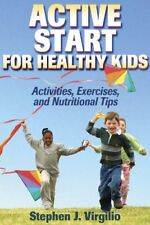 Active Start for Healthy Kids: Activities, Exercises, and Nutritional Tips by St