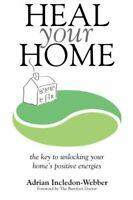 Heal Your Home: The secrets of clearing your home of ... by Incledon-Webber, Mr