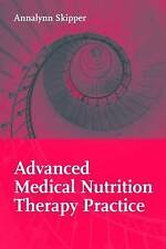 Advanced Medical Nutrition Therapy Practice by Annalynn Skipper
