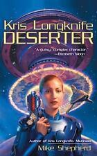 Kris Longknife: Deserter by Shepherd, Mike