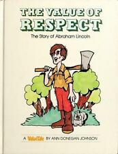 ValueTales: The Value of Respect : The Story of Abraham Lincoln by Ann D. Johnso