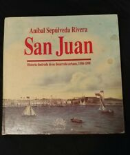 San Juan , Historia Ilustrada de su Desarrollo Urbano ,1508 - 1898.Puerto Rico.