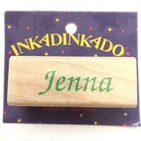 JENNA Inkadinkado Name Personalized Calligraphy Rubber Stamp Wood Mounted 7399
