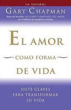 El amor como forma de vida: Siete claves para transformar su vida (Spanish Editi