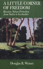 A Little Corner of Freedom: Russian Nature Protection from Stalin to Gorbachev (