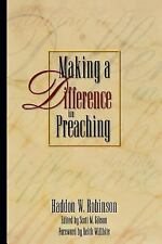 Making a Difference in Preaching : Haddon Robinson on Biblical Preaching by...