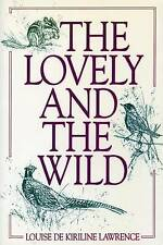 Lovely and the Wild by Louise de Kiriline Lawrence (Paperback, 1987)