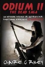 Odium II : The Dead Saga: By Riley, Claire C.