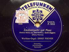 W/7/13 Schellackplatte Zaubernacht am Meer + Sternennacht Ernst Fischer Wurlitze