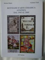 Botteghe d'arte ceramica a Faenza dal 1945 al 2000-EDIT FAENZA 2012-NUOVO