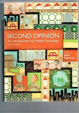 Second Opinion: An Introduction to Health Sociology, Fourth Edition, John Germov