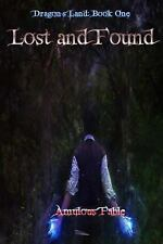 Dragon's Land: Lost and Found : Dragon's Land: Book One by Amulous Fable...