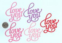 "Love Die Cuts - ""Love You"" Die Cuts - 10 pcs. 3"" x 3"" You choose any color(s)"