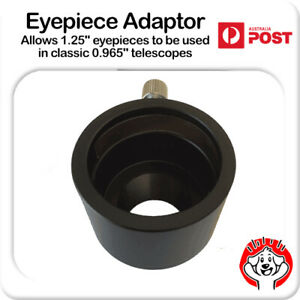 """Eyepiece Adaptor - Allows 1.25"""" eyepieces to be used in Classic 0.965"""" Telescope"""