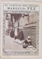 LE CAPITALI DEL MONDO FEZ MAROCCO MOROCCO 1920'S LA GLORIOSA