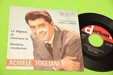 """ACHILLE TOGLIANI 7"""" LA SIGNORA DI TRENT'ANNI FA ORIG ITALY '60 EX"""