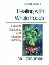 Healing with Whole Foods: Oriental Traditions and Modern Nutrition [Revised] [ P