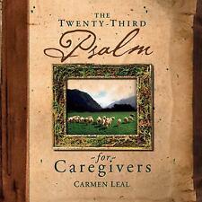 Twenty-Third Psalm: The Twenty-Third Psalm for Caregivers by Carmen Leal...