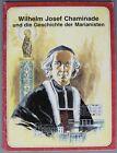 WILHELM JOSEF CHAMINADE und die Geschichte der Marianisten