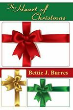 The Heart of Christmas by Bettie J. Burres (2013, Paperback)