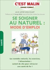 SE SOIGNER AU NATUREL MODE D'EMPLOI -  ALIX LEFIEF DELCOURT